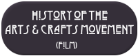 History of the Arts & Crafts Movement film